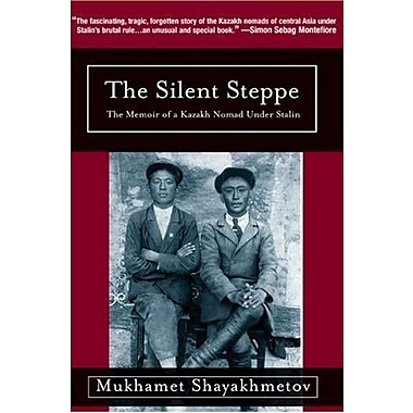 Silent Steppe: The Memoir of a Kazakh Nomad Under Stalin, New Book, (9781585679553)
