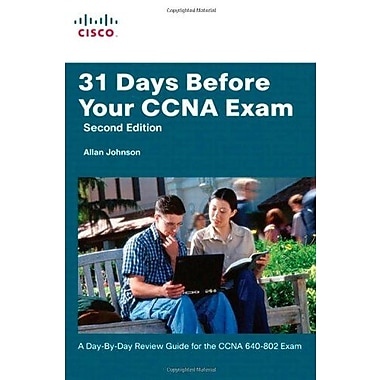 31 Days Before Your CCNA Exam: A day-by-day review guide for the CCNA 640-802 exam (2nd Edition), New Book, (9781587131974)