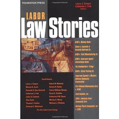 Cooper and Fisk's Labor Law Stories: An In-Depth Look at Leading Labor Law Cases (Stories Series), New Book, (9781587788758)