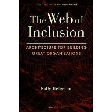 The Web of Inclusion: Architecture for Building Great Organizations, Used Book, (9781587982774)