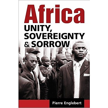Africa: Unity, Sovereignty, and Sorrow, New Book, (9781588266231)