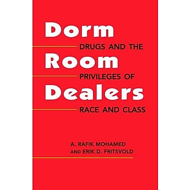 Dorm Room Dealers: Drugs and the Privileges of Race and Class, New Book, (9781588266675)