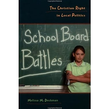 School Board Battles: The Christian Right in Local Politics (Religion and Politics series)