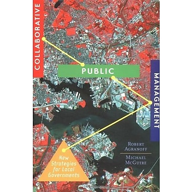 Collaborative Public Management: New Strategies for Local Governments, New Book, (9781589010185)