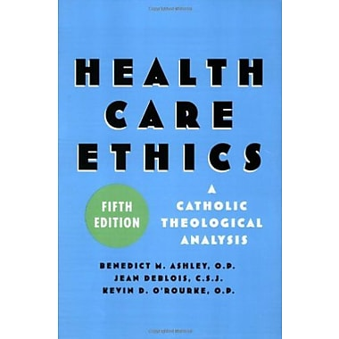 Health Care Ethics, Fifth Edition: Health Care Ethics: A Catholic Theological Analysis, New Book, (9781589011168)