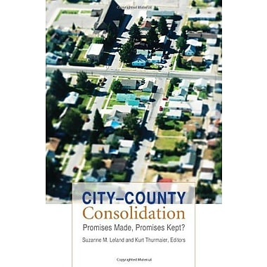 City--County Consolidation: Promises Made, Promises Kept?, New Book, (9781589016286)