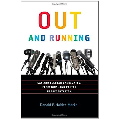 Out and Running: Gay and Lesbian Candidates, Elections, and Policy Representation, New Book, (9781589016996)