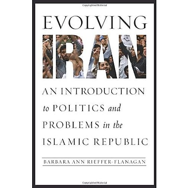 Evolving Iran: An Introduction to Politics and Problems in the Islamic Republic, New Book, (9781589019782)
