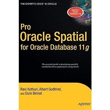 Pro Oracle Spatial for Oracle Database 11g (Expert's Voice in Oracle), New Book, (9781590598993)