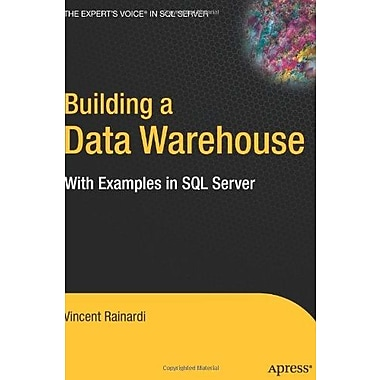 Building a Data Warehouse: with Examples in SQL Server (Expert's Voice), New Book, (9781590599310)