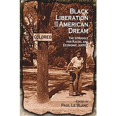 Black Liberation and the American Dream: The Struggle for Racial and Economic Justice, Used Book, (9781591021544)