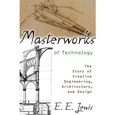 Masterworks of Technology: The Story of Creative Engineering, Architecture, and Design, New Book, (9781591022435)