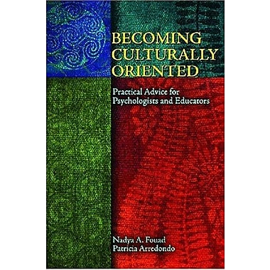 Becoming Culturally Oriented: Practical Advice for Psychologists and Educators, New Book, (9781591474241)