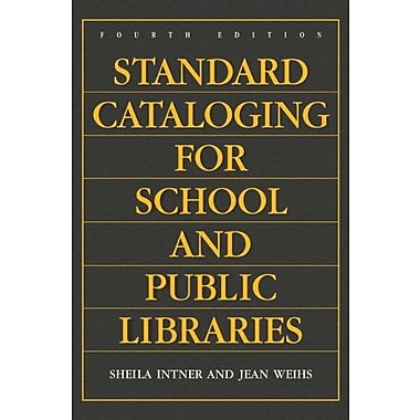 Standard Cataloging for School and Public Libraries, 4th Edition, New Book, (9781591583783)