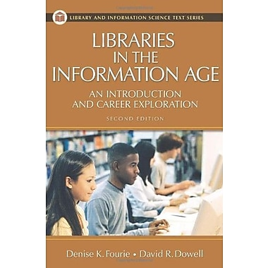Libraries in the Information Age: An Introduction and Career Exploration, New Book, (9781591584346)