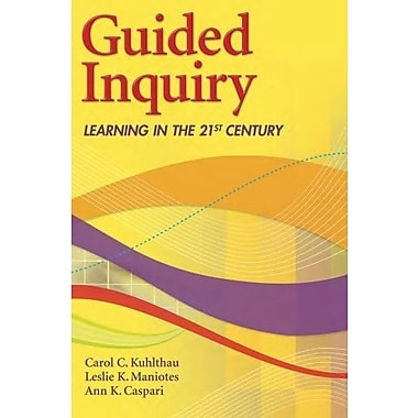Guided Inquiry: Learning in the 21st Century (Libraries Unlimited Guided Inquiry), New Book, (9781591584353)