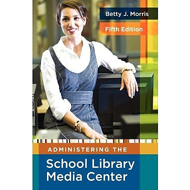 Administering the School Library Media Center (Library and Information Science Text), New Book, (9781591586852)