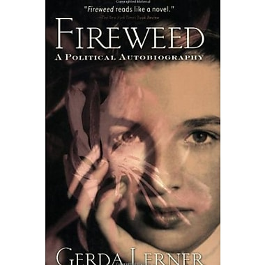 Fireweed: A Political Autobiography, Used Book, (9781592132362)