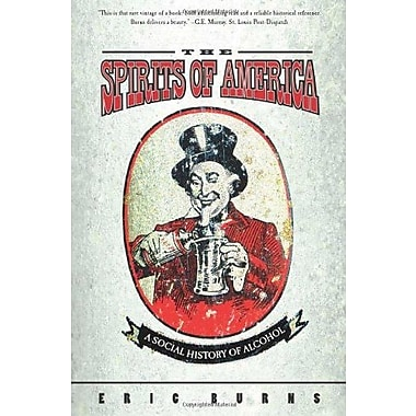 Spirits Of America: A Social History Of Alcohol, Used Book, (9781592132690)