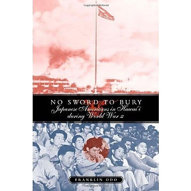 No Sword to Bury: Japanese Americans In Hawaii (Asian American History & Cultu), New Book, (9781592132706)