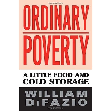 Ordinary Poverty: A Little Food and Cold Storage (Labor In Crisis), Used Book, (9781592134588)