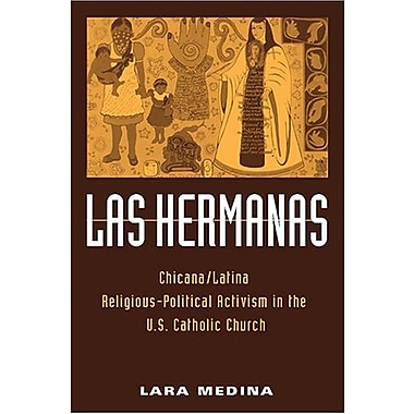 Las Hermanas: Chicana/Latina Religious-Political Activism in the U. S. Catholic Church, New Book, (9781592134830)