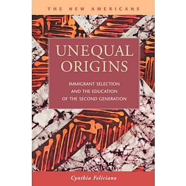 Unequal Origins: Immigrant Selection and the Education of the Second Generation, Used Book, (9781593323387)