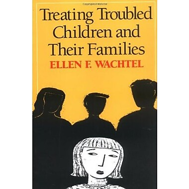 Treating Troubled Children and Their Families, New Book, (9781593850722)
