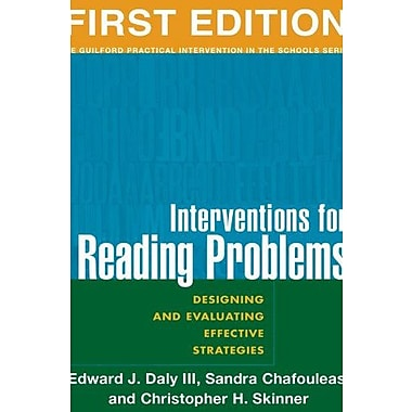 Interventions for Reading Problems: Designing and Evaluating Effective Strategies (Guilford Practical Intervention in Schools)