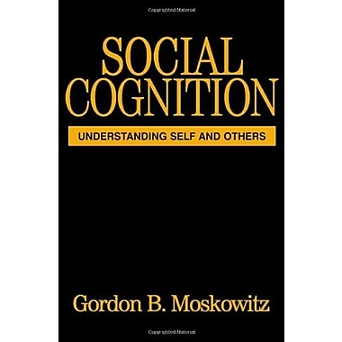 Social Cognition: Understanding Self and Others (Texts in Social Psychology), New Book, (9781593850869)