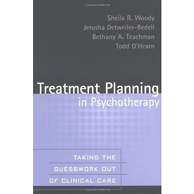 Treatment Planning in Psychotherapy: Taking the Guesswork Out of Clinical Care, New Book, (9781593851026)