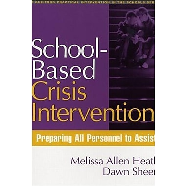 School-Based Crisis Intervention: Preparing All Personnel to Assist, Used Book, (9781593851514)