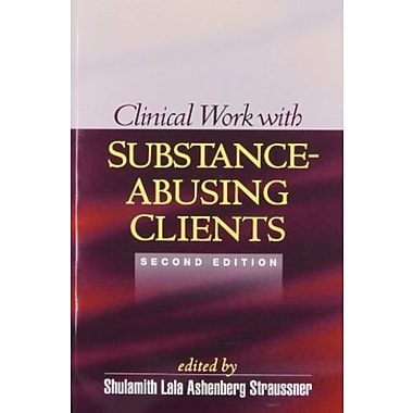Clinical Work with Substance-Abusing Clients, Second Edition (Guilford Substance Abuse), New Book, (9781593852894)