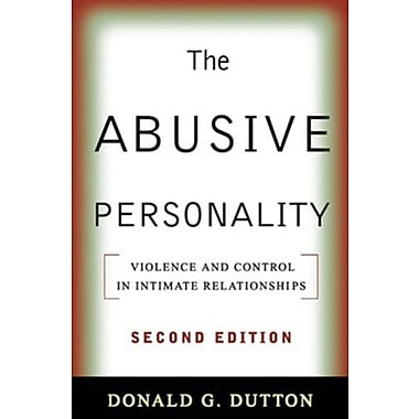 The Abusive Personality, Second Edition: Violence and Control in Intimate Relationships, New Book, (9781593857172)