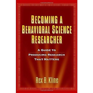 Becoming a Behavioral Science Researcher: A Guide to Producing Research That Matters, New Book, (9781593858377)