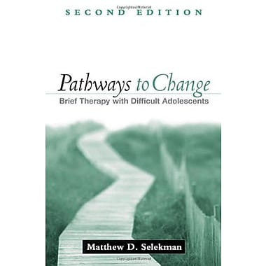 Pathways to Change, Second Edition: Brief Therapy with Difficult Adolescents, New Book, (9781593859794)