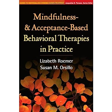 Mindfulness- and Acceptance-Based Behavioral Therapies in Practice, New Book, (9781593859978)