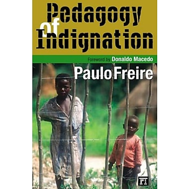 Pedagogy of Indignation (Series in Critical Narrative), Used Book, (9781594510519)