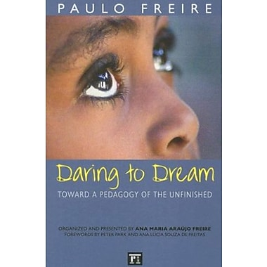 Daring to Dream: Toward a Pedagogy of the Unfinished (Series in Critical Narratives), New Book, (9781594510533)