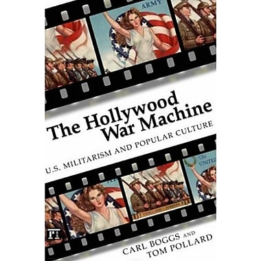 The Hollywood War Machine: U.S. Militarism and Popular Culture, New Book, (9781594512988)