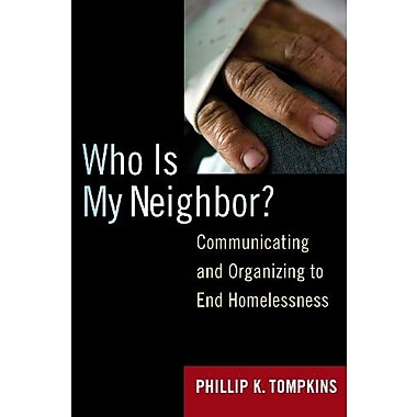 Who is My Neighbor?: Communicating and Organizing to End Homelessness, New Book, (9781594516481)