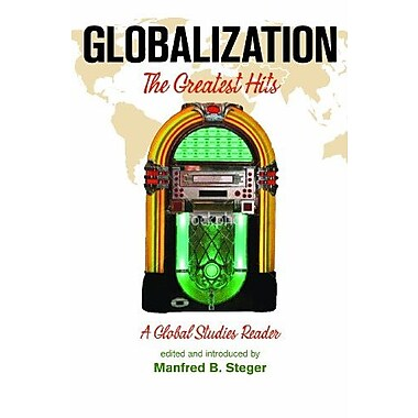 Globalization: The Greatest Hits, A Global Studies Reader, New Book, (9781594516627)