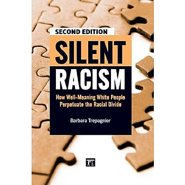 Silent Racism: How Well-Meaning White People Perpetuate the Racial Divide, New Book, (9781594518287)