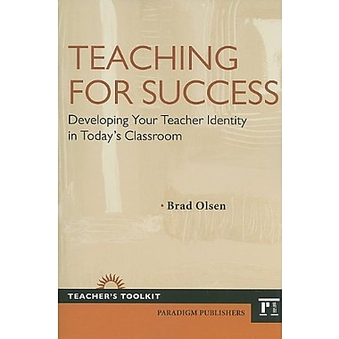 Teaching for Success: Developing Your Teacher Identity in Today's Classroom (Teacher's Toolkit), New Book, (9781594518683)