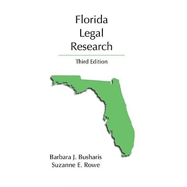 Florida Legal Research, Third Edition, New Book, (9781594604041)