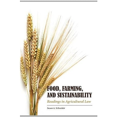 Food, Farming, and Sustainability: Readings in Agricultural Law, New Book, (9781594605888)