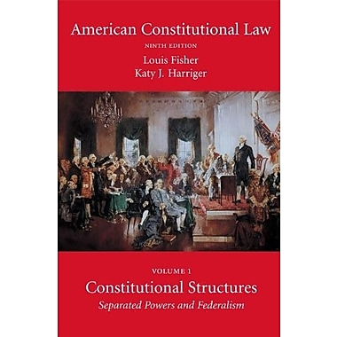 American Constitutional Law, Volume 1: Constitutional Structures: Separated Powers and Federalism, New Book, (9781594609541)