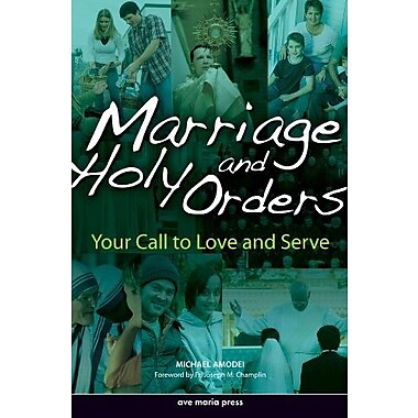 Marriage And Holy Orders: Your Call to Love And Serve, New Book, (9781594710414)