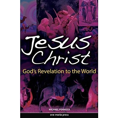 Jesus Christ: God's Revelation to the World, New Book, (9781594711848)