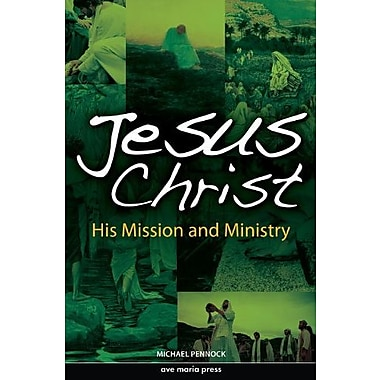 Jesus Christ: His Mission and Ministry, New Book, (9781594711862)